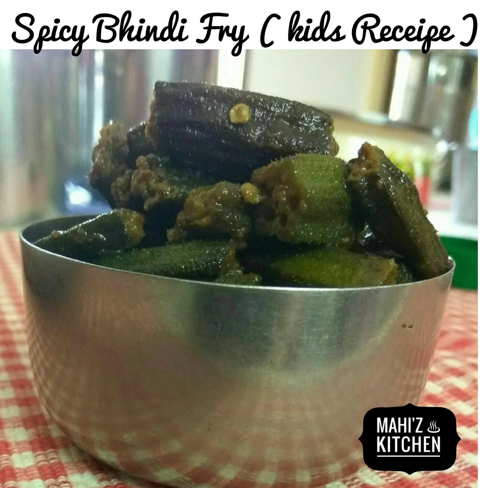 Spicy Bhindi Fry ( Kids Receipe )
