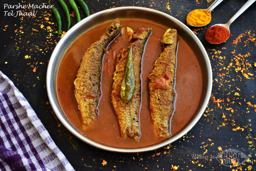 Parshe Macher Tel Jhaal (Mullet Fish Spicy Curry)